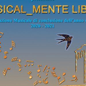 """""""Musical_Mente Liberi"""" – Chiudere in musica dell'a.s. 2020/2021"""